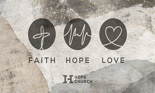 Poster for Faith, Hope and Love Sermon Series Thumbnail Image