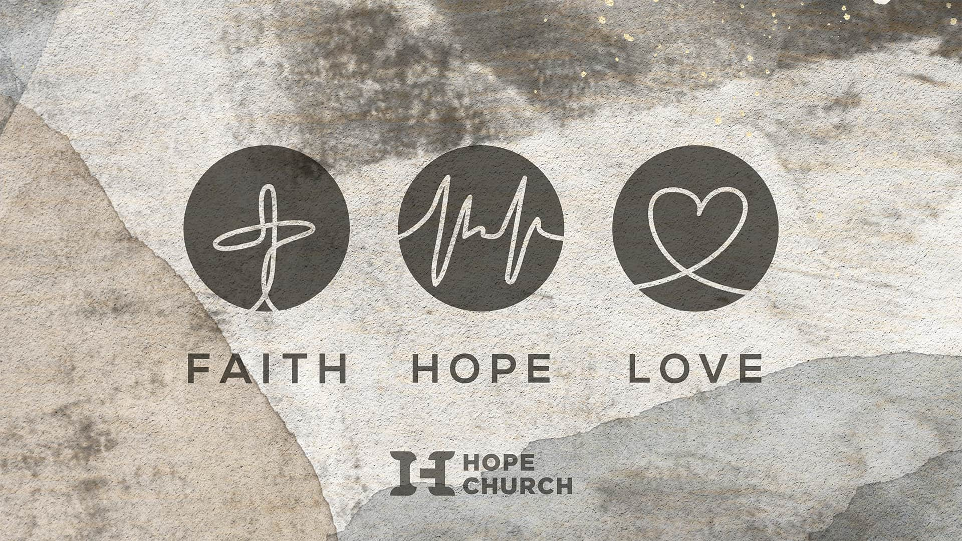 Poster for Hope Church Faith, Hope and Love Message Series
