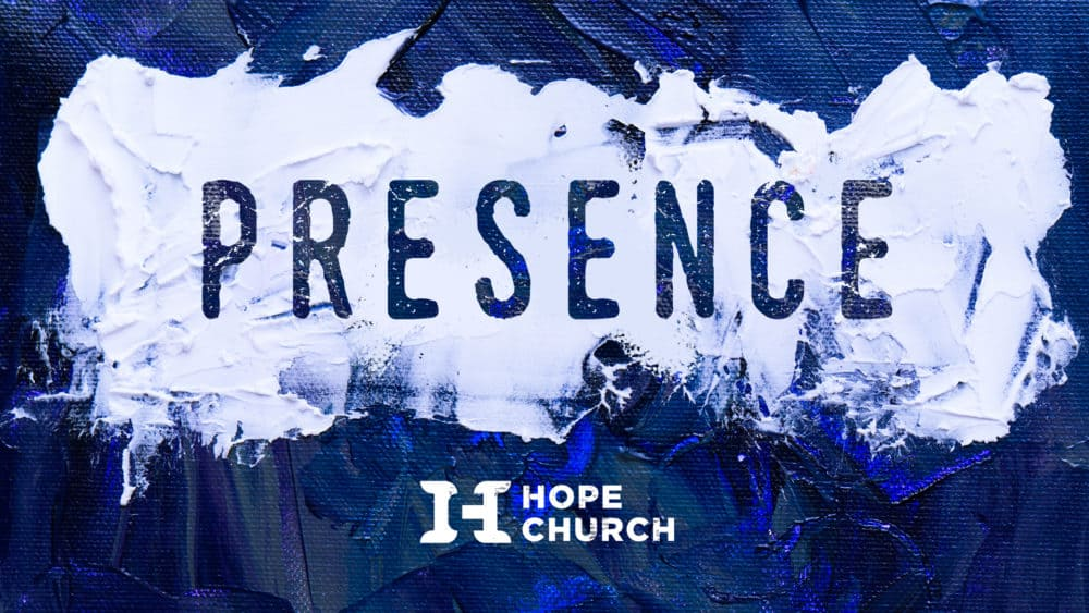 Poster for Hope Church Presence Sermon Series