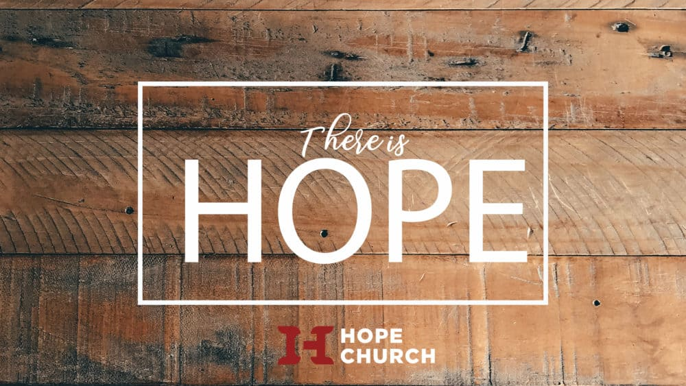 Place Holder for Sermon Series There Is Hope
