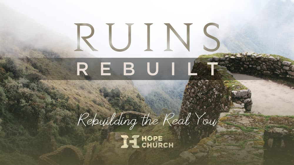 Poster for Hope Church Ruins Rebuilt Message Series