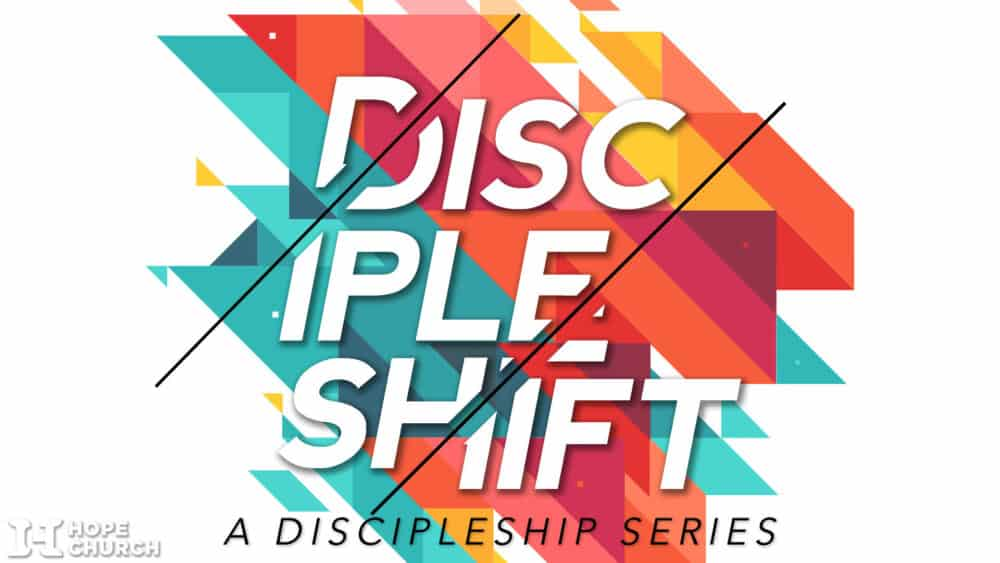 Placeholder for New Sermon Series DiscipleShift