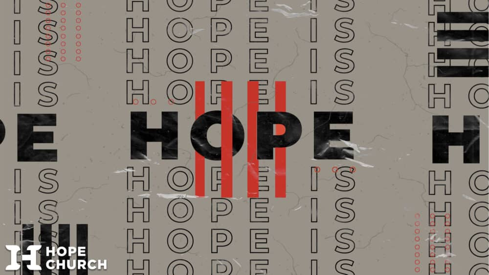 Hope Is Sermon Series Placeholder