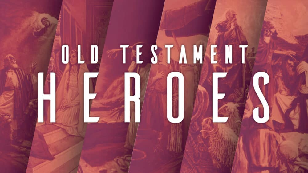 Old Testament Heroes Sermon PlaceHolder